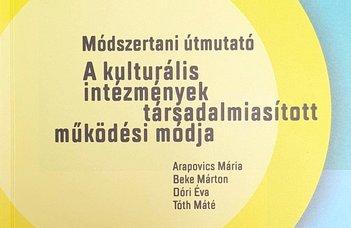 """Megjelenés: """"A kulturális intézmények társadalmiasított működési módja"""""""
